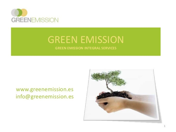GREEN EMISSIONGREEN EMISSION INTEGRAL SERVICES<br />www.greenemission.es<br />info@greenemission.es<br />1<br />