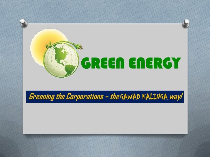 GREEN ENERGYGreening the Corporations – the GAWAD KALINGA way!