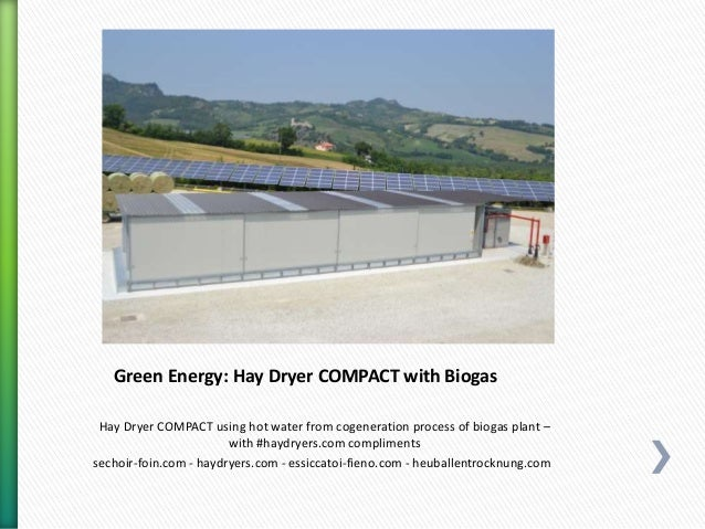 Green Energy: Hay Dryer COMPACT with Biogas Hay Dryer COMPACT using hot water from cogeneration process of biogas plant – ...