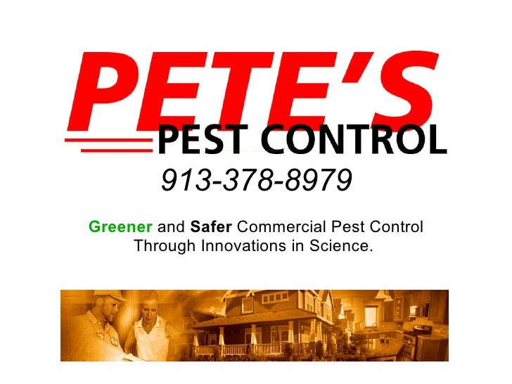 913-378-8979 Greener  and  Safer  Commercial Pest Control Through Innovations in Science.