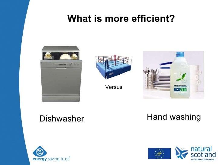What is more efficient? Versus Dishwasher Hand washing
