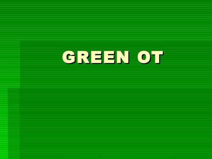 GREEN OT