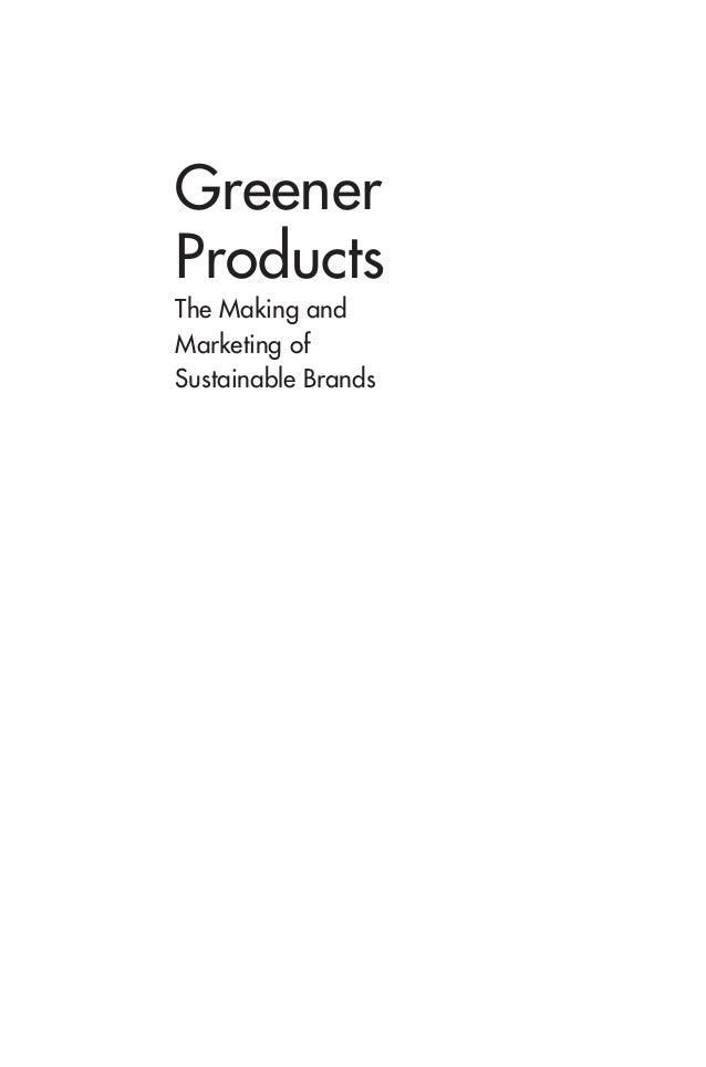 GreenerProductsThe Making andMarketing ofSustainable Brands