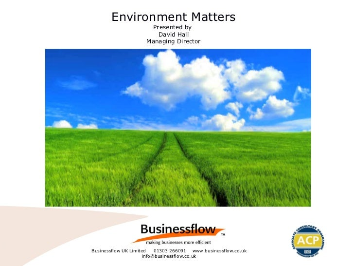 Environment Matters Presented by  David Hall Managing Director