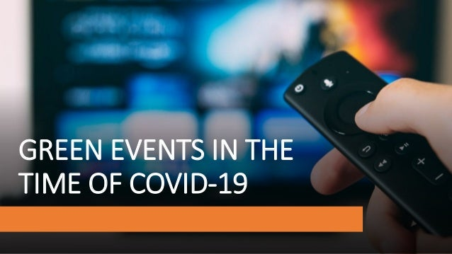 GREEN EVENTS IN THE TIME OF COVID-19