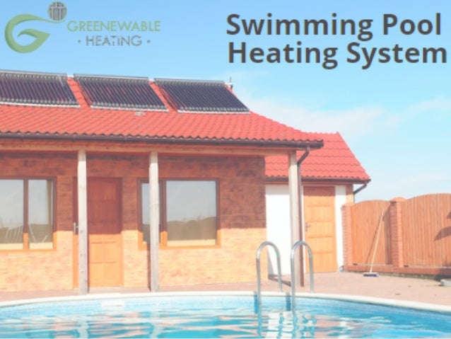 Highly Durable Swimming Pool Heating Systems