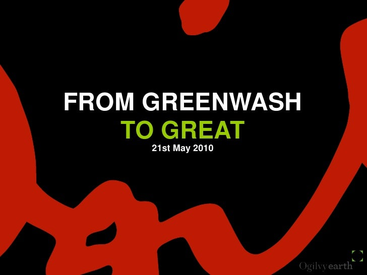 FROM GREENWASH <br />TO GREAT<br />21st May 2010<br />
