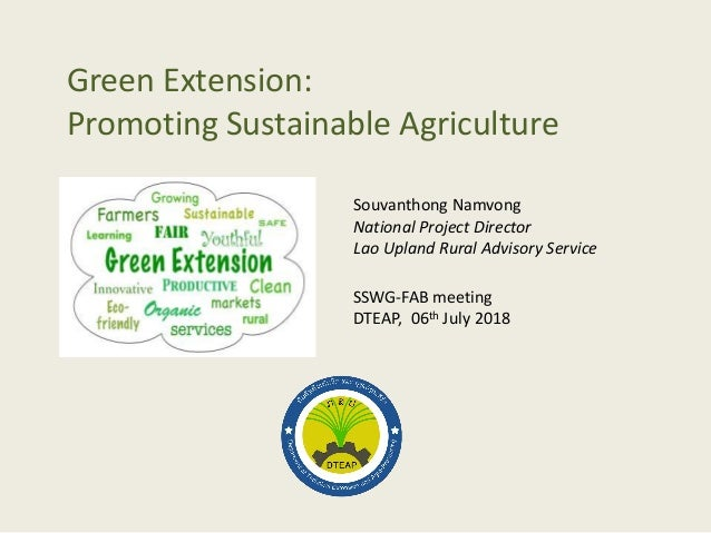 Green Extension: Promoting Sustainable Agriculture Souvanthong Namvong National Project Director Lao Upland Rural Advisory...