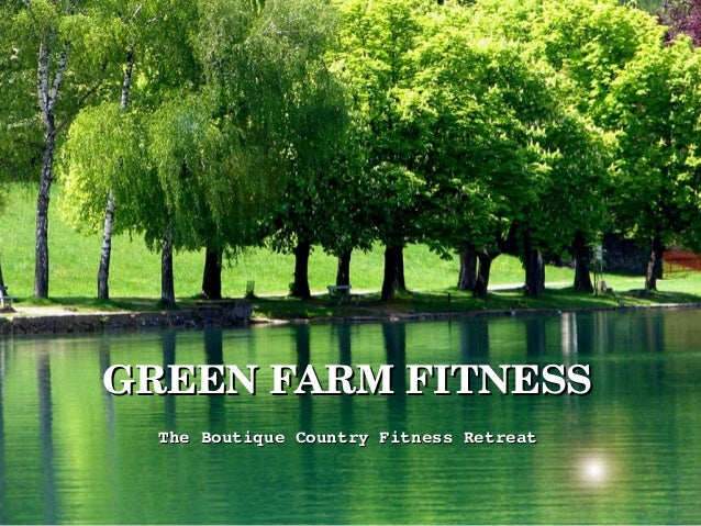 GREEN FARM FITNESSGREEN FARM FITNESSThe Boutique Country Fitness RetreatThe Boutique Country Fitness Retreat