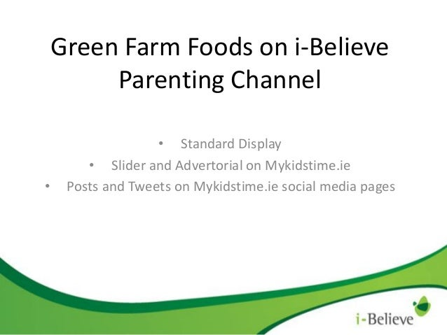 Green Farm Foods on i-Believe Parenting Channel  •  • Standard Display • Slider and Advertorial on Mykidstime.ie Posts and...