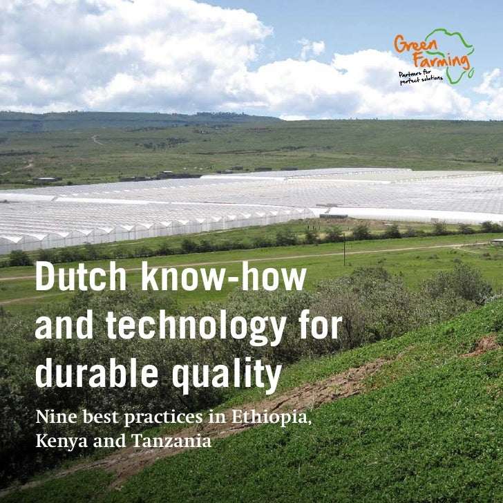 Dutch know-howand technology fordurable qualityNine best practices in Ethiopia,Kenya and Tanzania