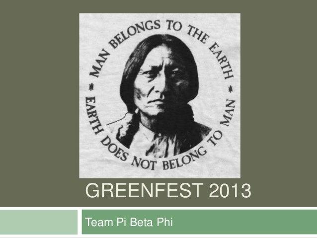 GREENFEST 2013Team Pi Beta Phi