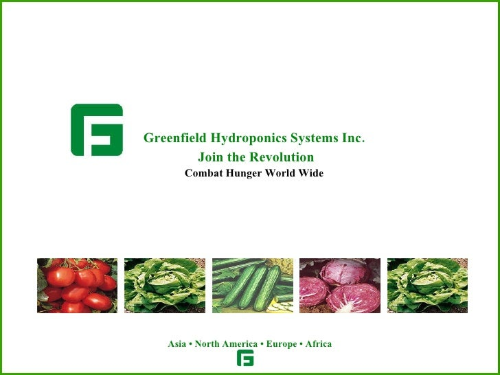 Greenfield Hydroponics Systems Inc.   Join the Revolution Combat Hunger World Wide