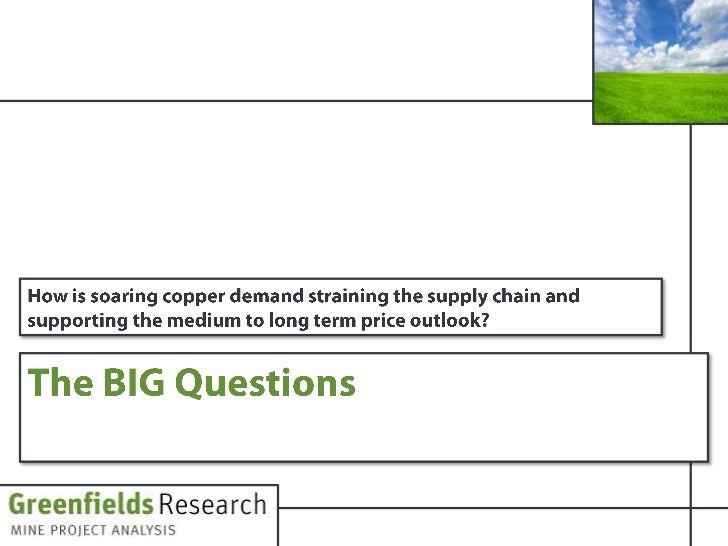 Stunted Copper Supply Growth - July 2011 - Greenfields Research Slide 2