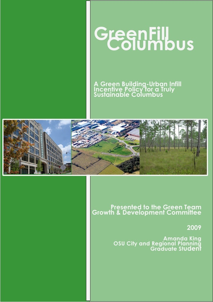GreenFill  Columbus  A Green Building-Urban Infill Incentive Policy for a Truly Sustainable Columbus          Presented to...