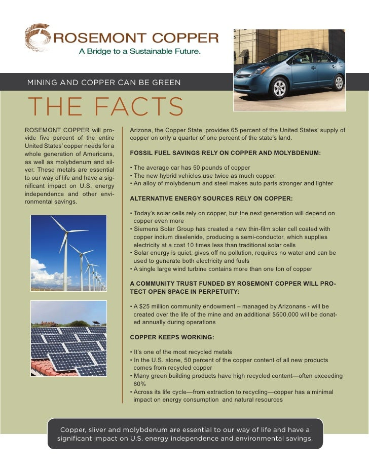 MINING AND COPPER CAN BE GREENTHE FACTSROSEMONT COPPER will pro-            Arizona, the Copper State, provides 65 percent...