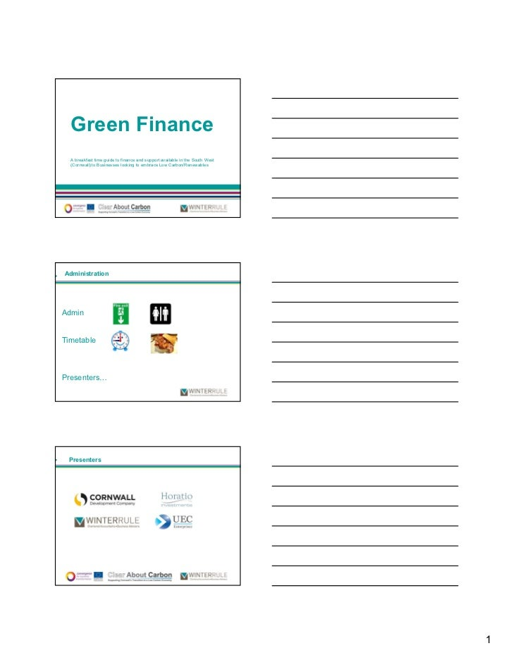 Green Finance  A breakfast time guide to finance and support available in the South West  (Cornwall) to Businesses looking...