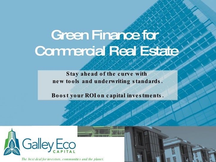 Green Finance for  Commercial Real Estate Stay ahead of the curve with  new tools and underwriting standards. Boost your R...