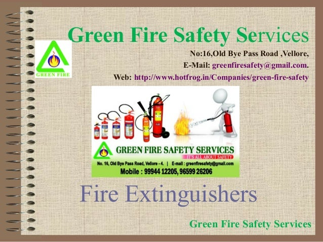 Green Fire Safety Services No:16,Old Bye Pass Road ,Vellore, E-Mail: greenfiresafety@gmail.com. Web: http://www.hotfrog.in...