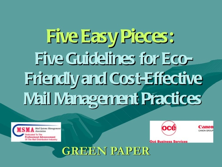 Five Easy Pieces:   Five Guidelines for Eco-Friendly and Cost-Effective Mail Management Practices GREEN PAPER