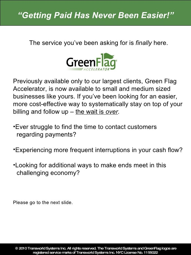 ® 2010 Transworld Systems Inc. All rights reserved. The Transworld Systems and GreenFlag logos are registered service mark...
