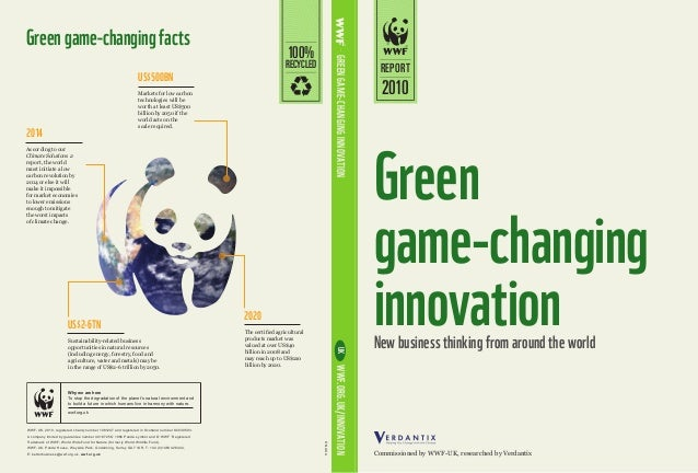 Green game-changing innovationNew business thinking from around the world WWF-UK, 2010, registered charity number 1081247 ...