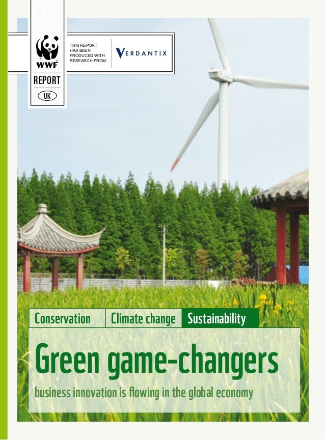 THIS REPORT HAS BEEN PRODUCED WITH RESEARCH FROM: REPORT UK Conservation Climate change Sustainability Green game-changers...