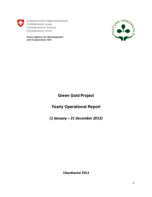 1 Green Gold Project Yearly Operational Report (1 January – 31 December 2013) Ulaanbaatar 2013