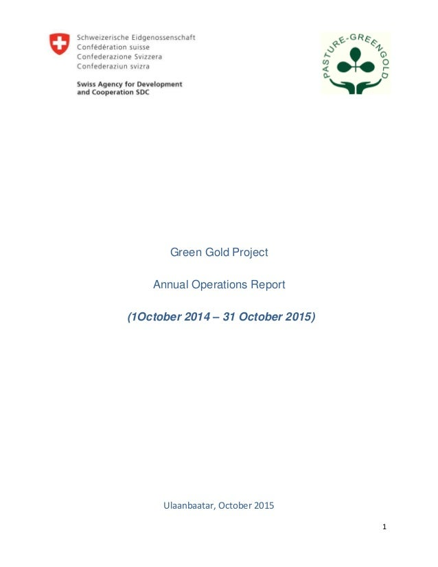 1 Green Gold Project Annual Operations Report (1October 2014 – 31 October 2015) Ulaanbaatar, October 2015