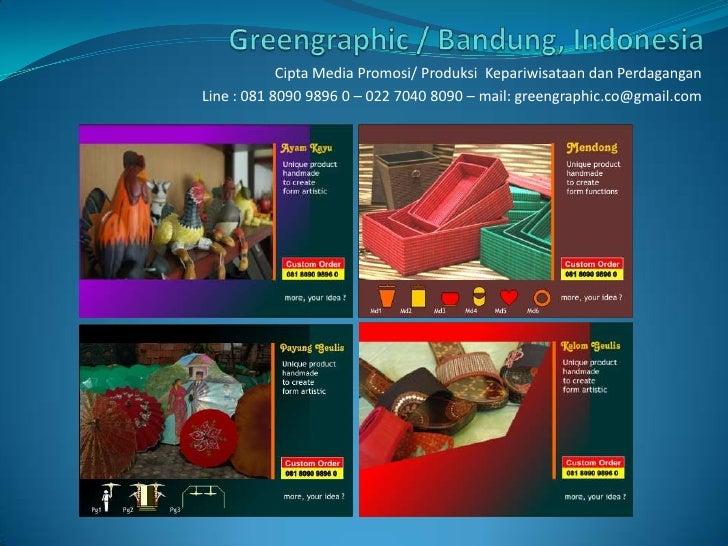Greengraphic/ Bandung, Indonesia<br />Cipta Media Promosi/ ProduksiKepariwisataandanPerdagangan<br />Line : 081 8090 9896 ...