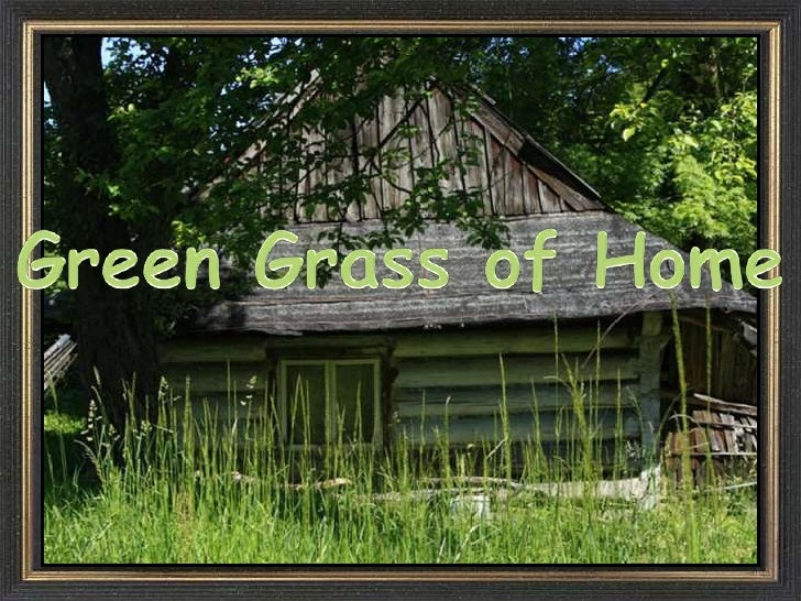 Green Grass of Home<br />