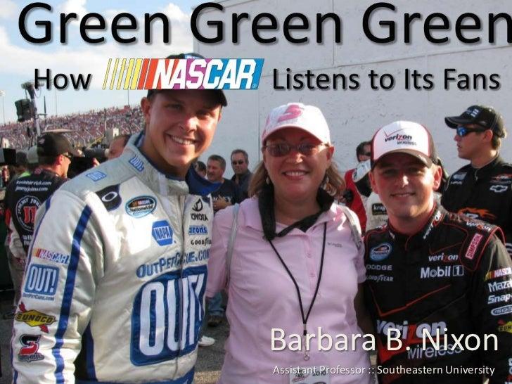 Green GreenGreenHow                        Listens to Its Fans<br />Barbara B. Nixon<br />Assistant Professor :: Southeast...