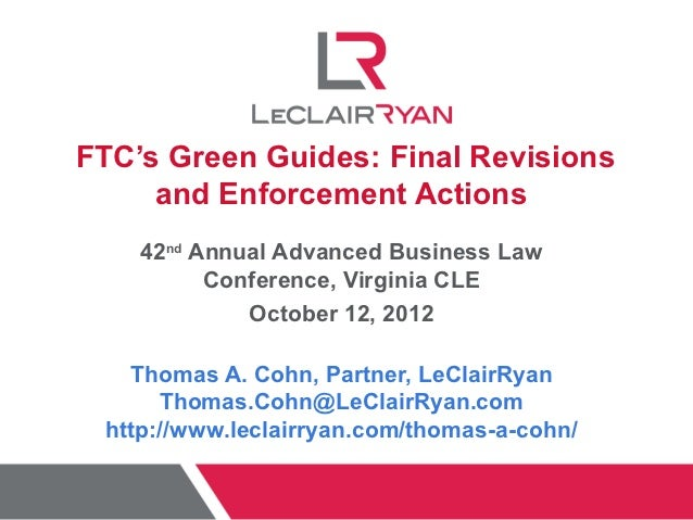 FTC's Green Guides: Final Revisions     and Enforcement Actions    42nd Annual Advanced Business Law          Conference, ...