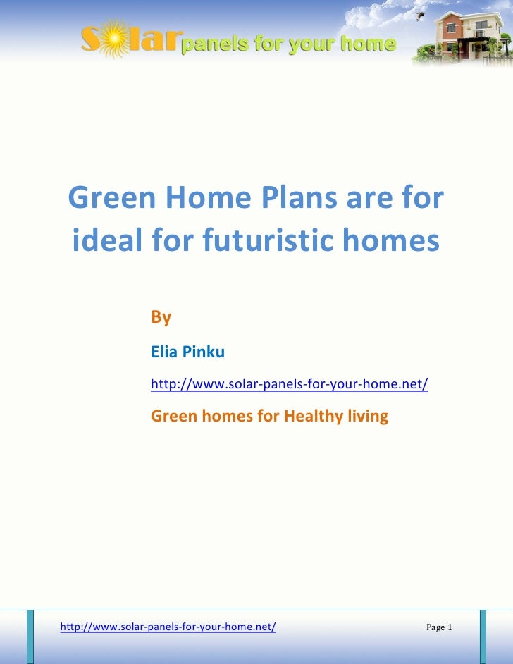 Green Home Plans are for  ideal for futuristic homes                   By                  Elia Pinku                  htt...