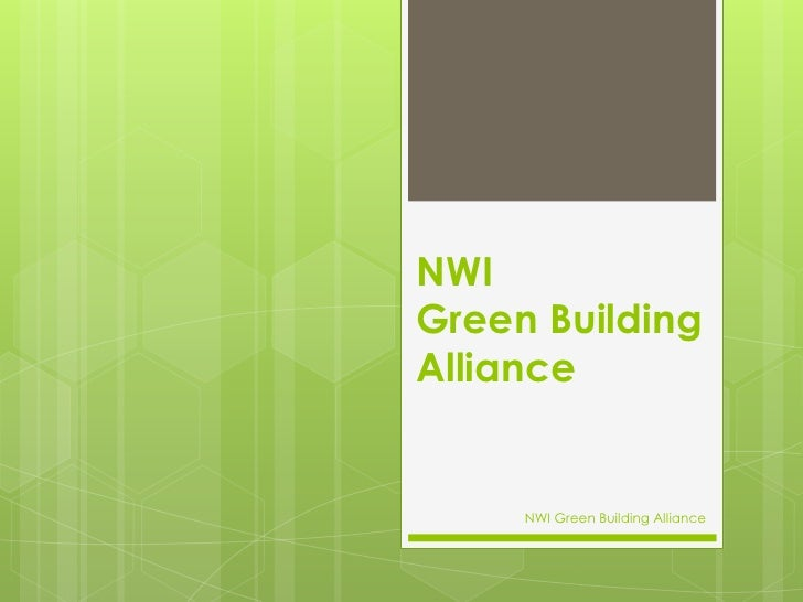 NWI            Green Building Alliance<br />NWI Green Building Alliance<br />