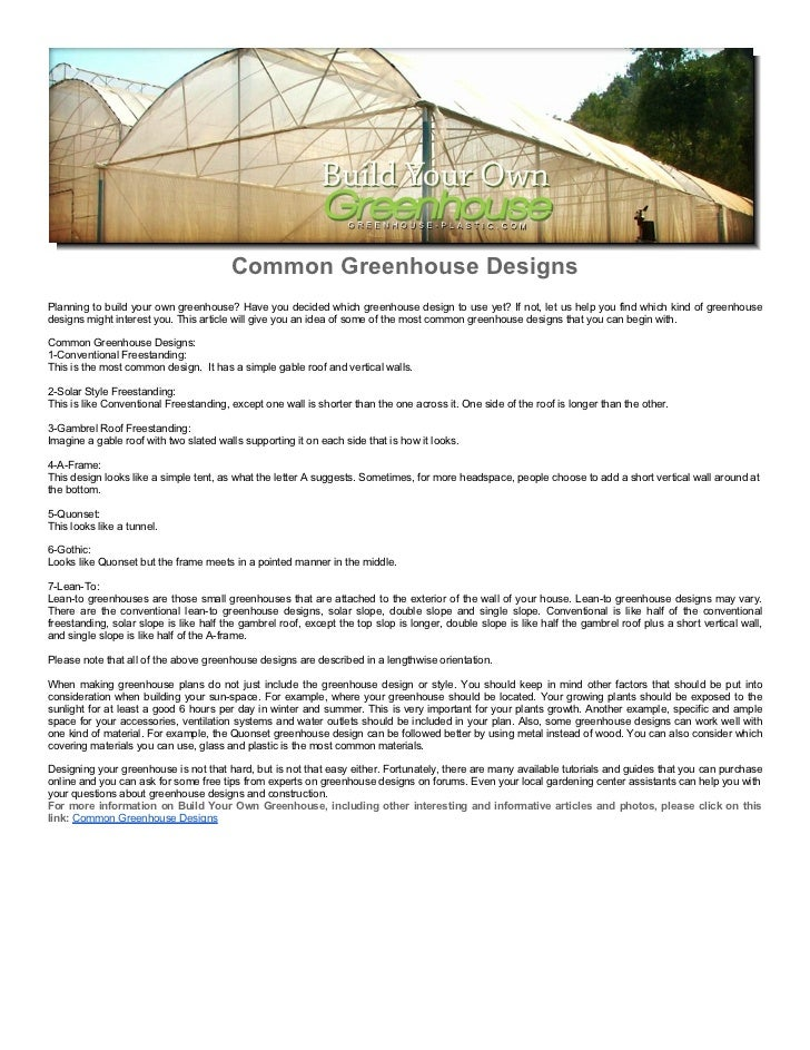 Common Greenhouse DesignsPlanning to build your own greenhouse? Have you decided which greenhouse design to use yet? If no...