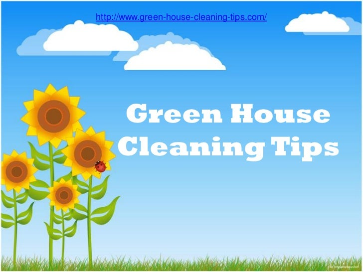 http://www.green-house-cleaning-tips.com/     Green House     Cleaning Tips