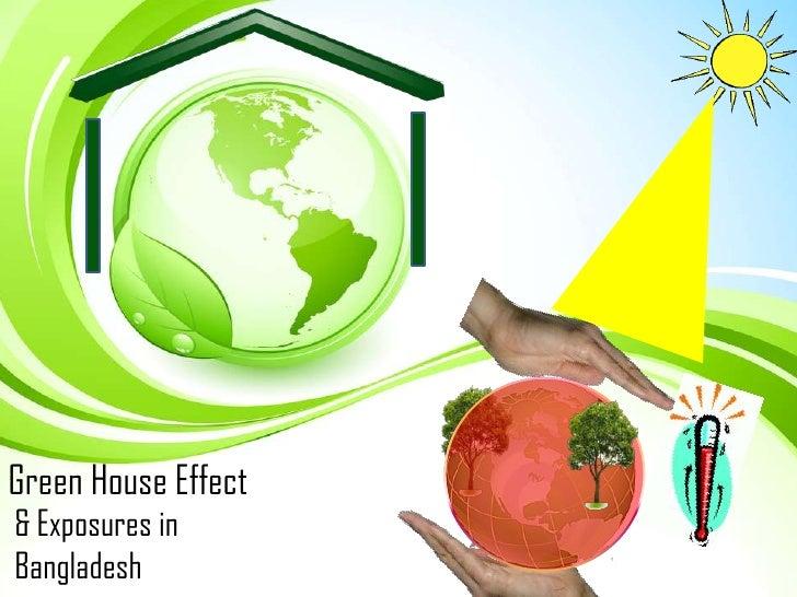 Green House Effect& Exposures inBangladesh