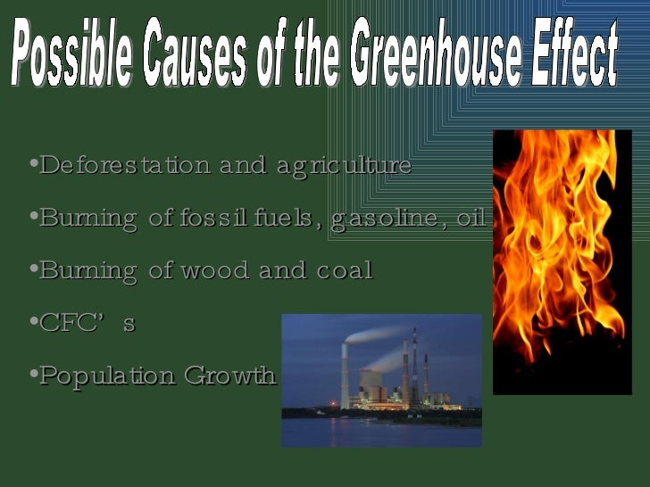 The Greenhouse Effect - Causes Of The Greenhouse effect.