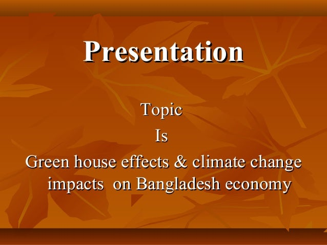 Green house effects the impact on bangladesh economy power point pr presentation topic is green house effects climate change toneelgroepblik Images