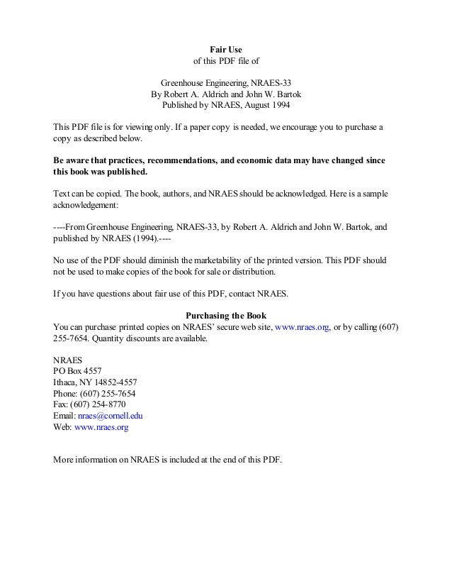 Fair Use of this PDF file of Greenhouse Engineering, NRAES-33 By Robert A. Aldrich and John W. Bartok Published by NRAES, ...