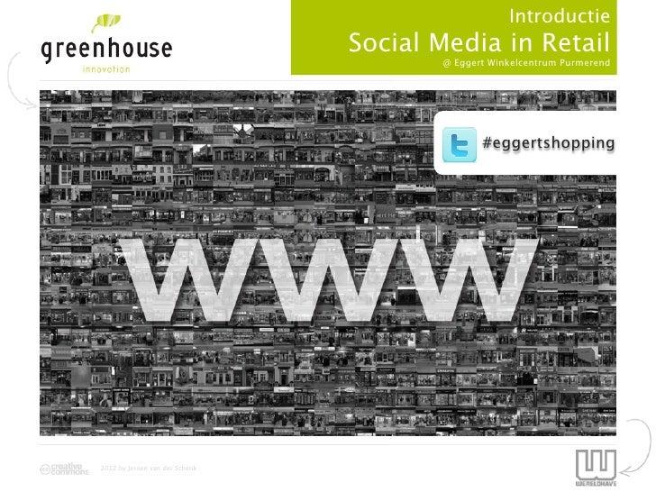 Introductie                                  Retail Voor de Toekomst                                       Social Media in...