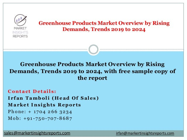 Contact Details: Irfan Tamboli (Head Of Sales) Market Insights Reports Phone: + 1704 266 3234 Mob: +91-750-707-8687 Greenh...