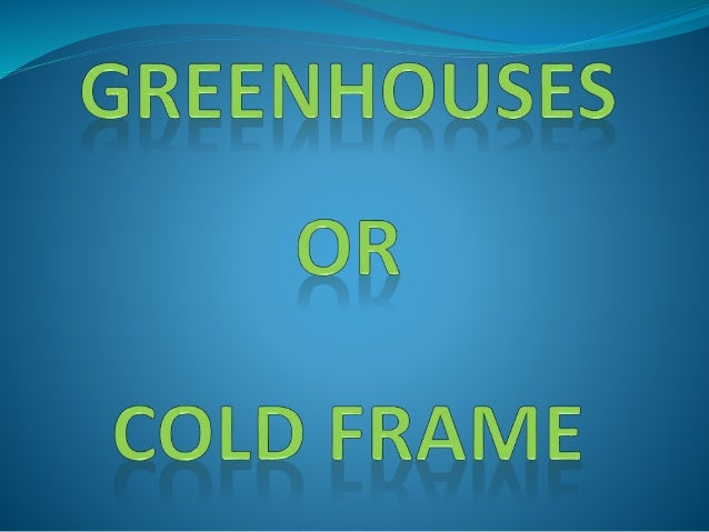Types of greenhouses 1.Glass Greenhouse 2.Plastic Greenhouse