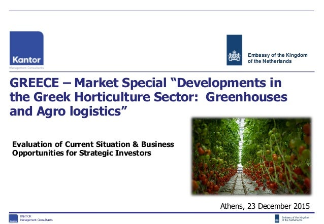 "Embassy of the Kingdom of the Netherlands GREECE – Market Special ""Developments in the Greek Horticulture Sector: Greenhou..."