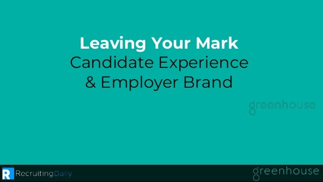 Leaving Your Mark Candidate Experience & Employer Brand