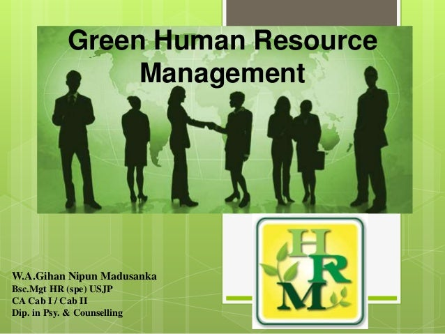 green human resource practices barriers 7 barriers to strategic human resource management (shrm) are mentioned with detail there may many barrier to shrm here we mention important 7.