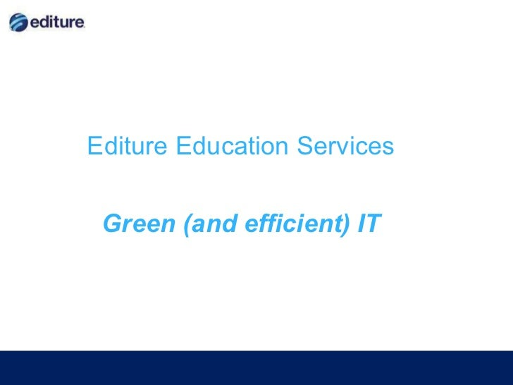 Editure Education Services Green (and efficient) IT