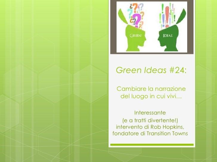 Green Ideas #24: Cambiare la narrazione  del luogo in cui vivi…          Interessante     (e a tratti divertente!)  interv...