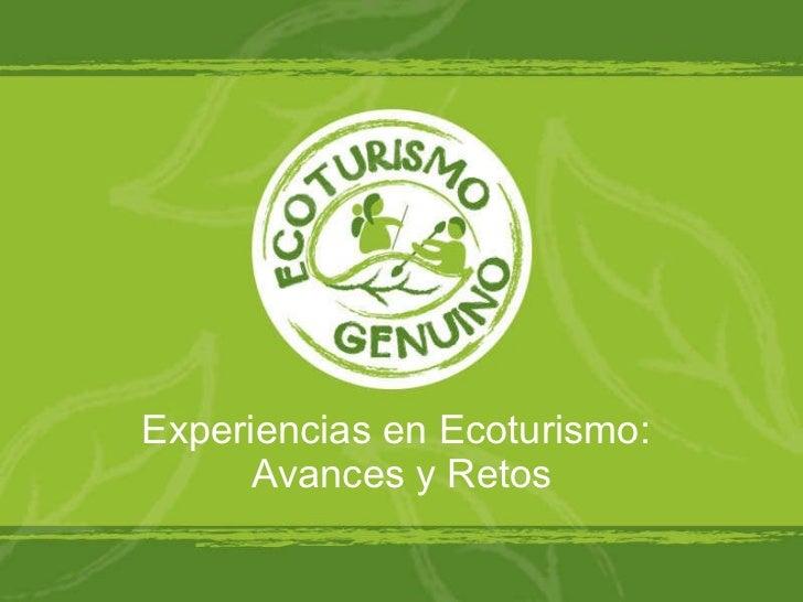 Experiencias en Ecoturismo:  Avances y Retos
